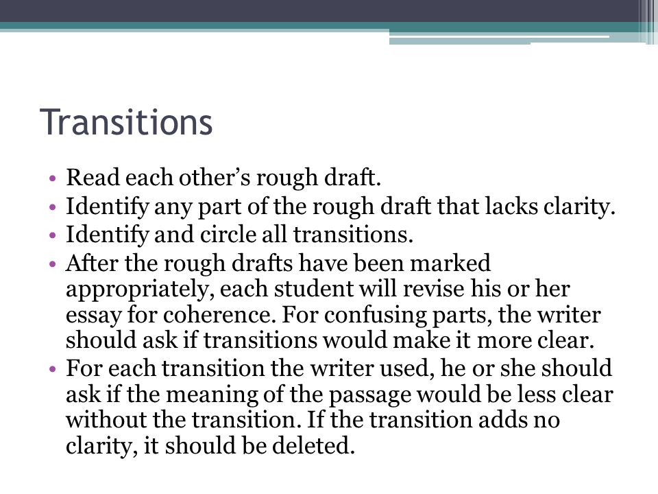 Transitions Read each other's rough draft.