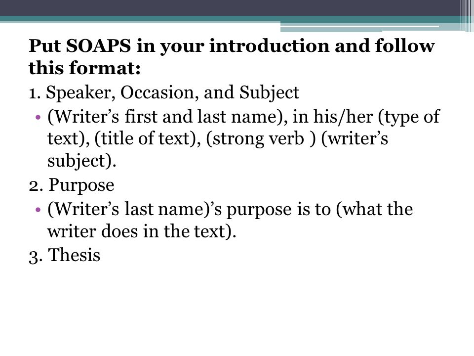 Put SOAPS in your introduction and follow this format:
