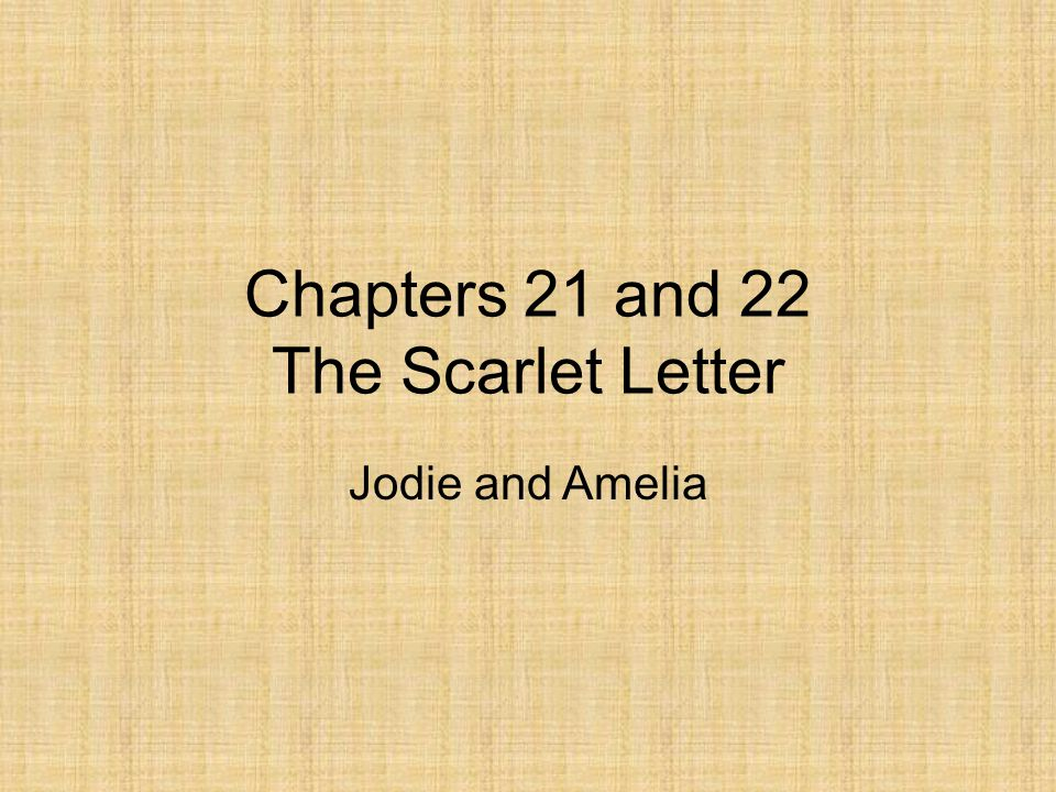 Chapters 21 and 22 The Scarlet Letter   ppt video online download
