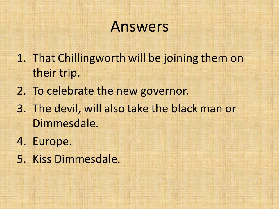 Answers That Chillingworth will be joining them on their trip.
