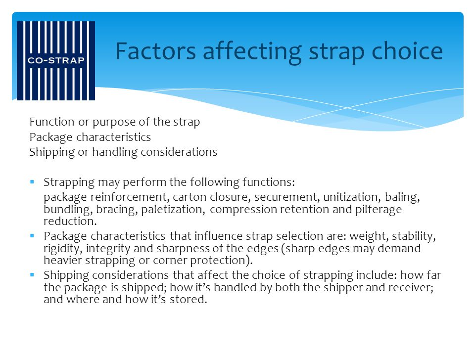 Factors affecting strap choice