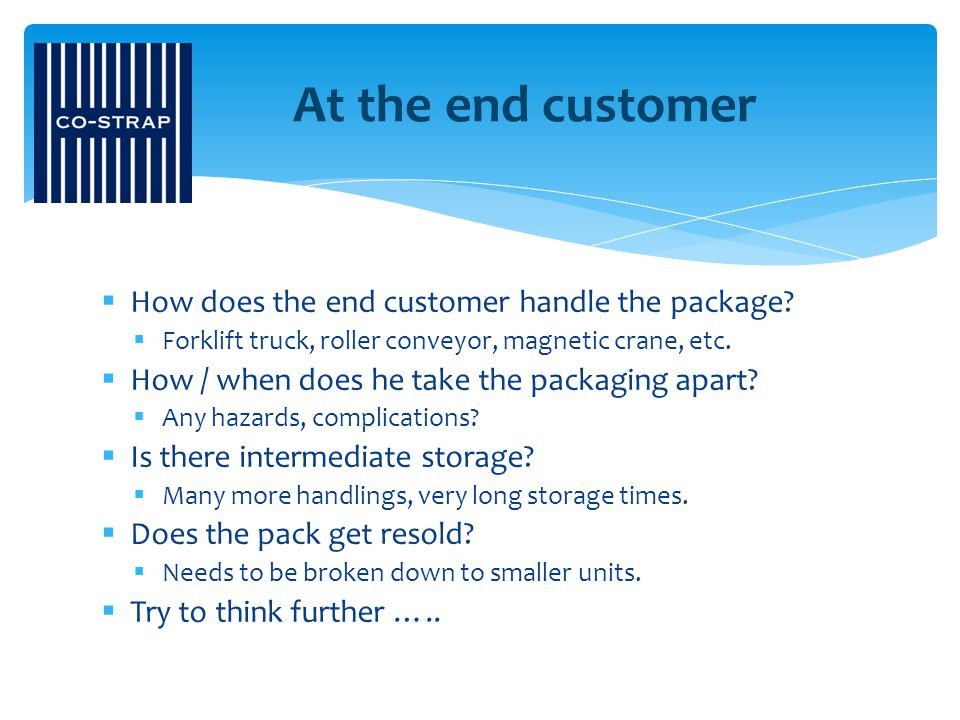 At the end customer How does the end customer handle the package