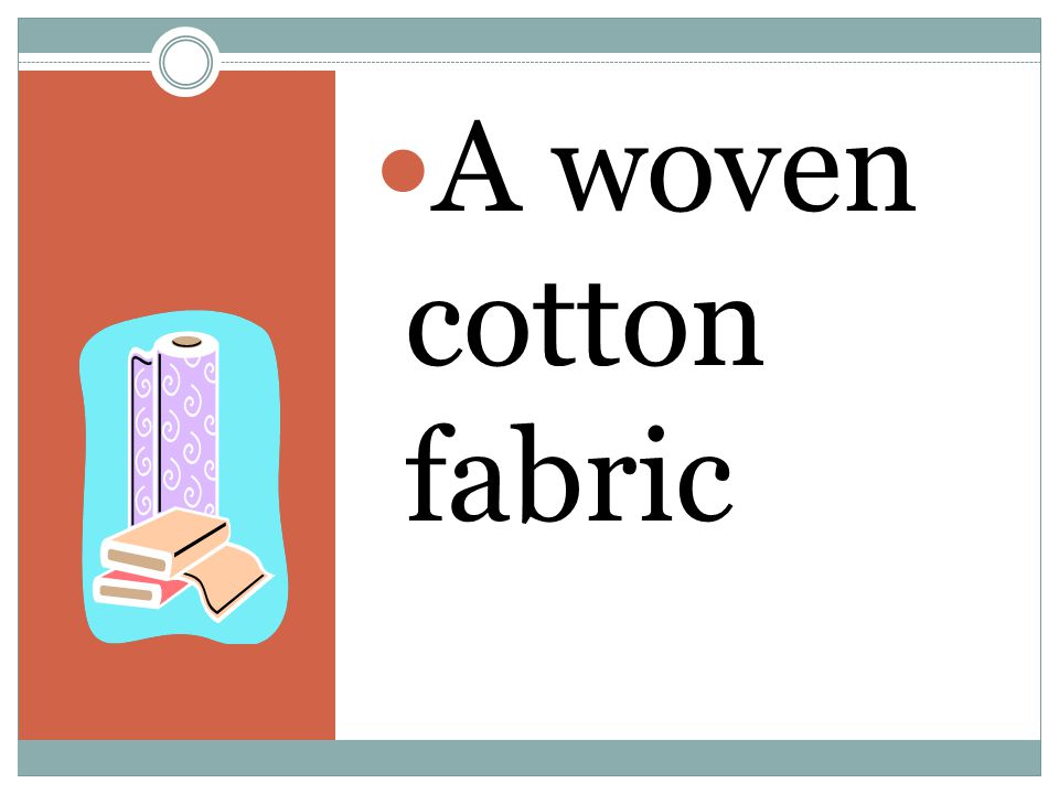 A woven cotton fabric