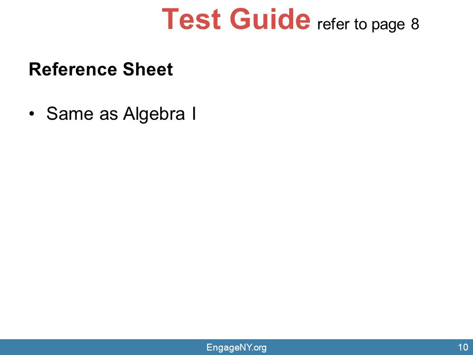 Test Guide Reference Sheet Same as Algebra I refer to page 8