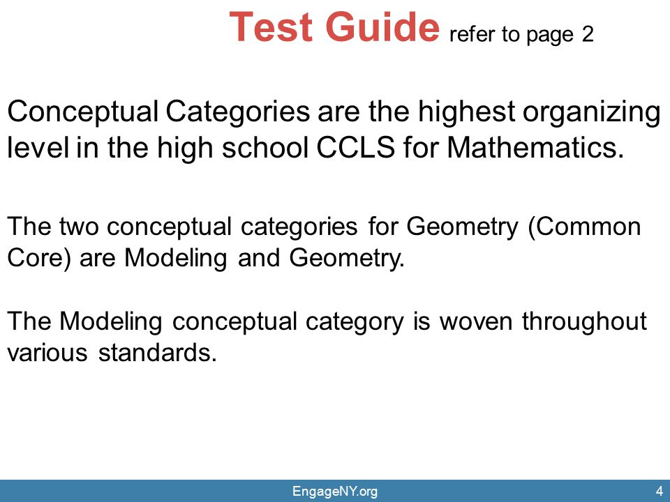 Test Guide refer to page 2. Conceptual Categories are the highest organizing level in the high school CCLS for Mathematics.