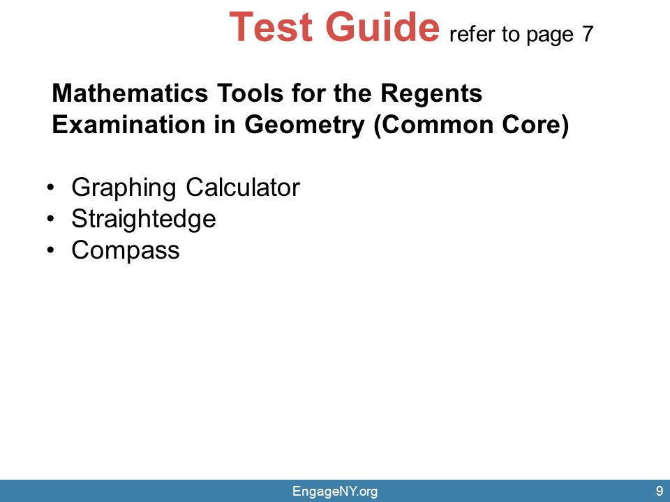Test Guide refer to page 7. Mathematics Tools for the Regents Examination in Geometry (Common Core)