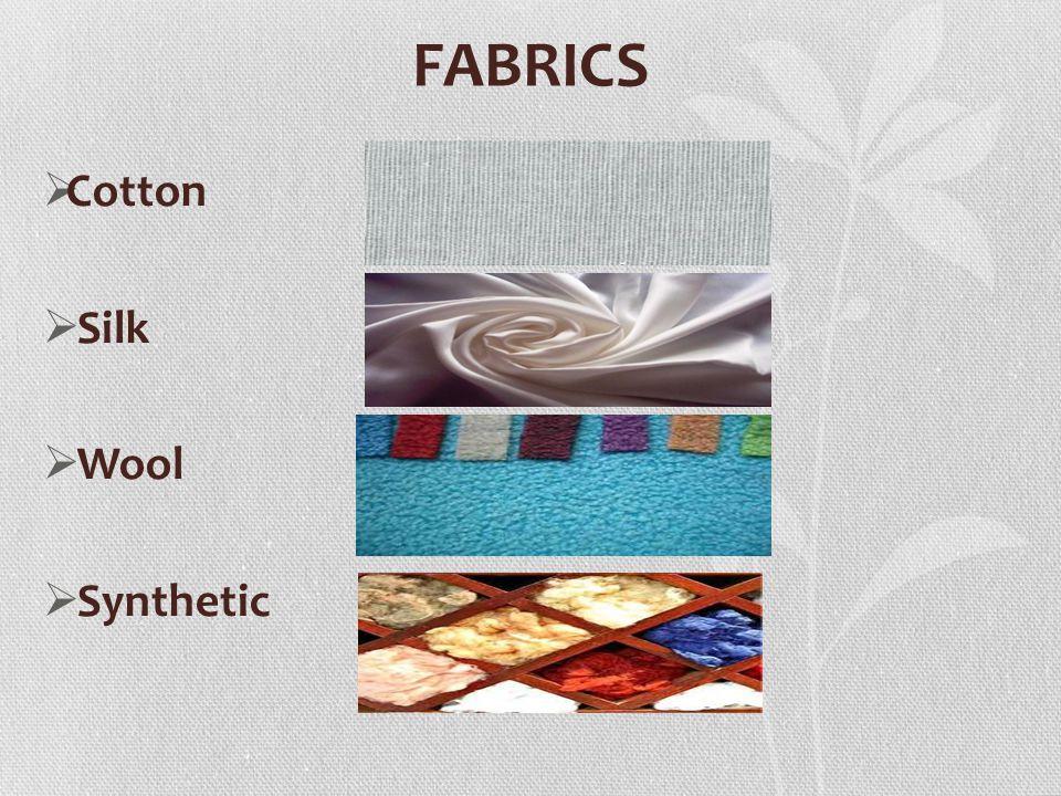 FABRICS Cotton Silk Wool Synthetic