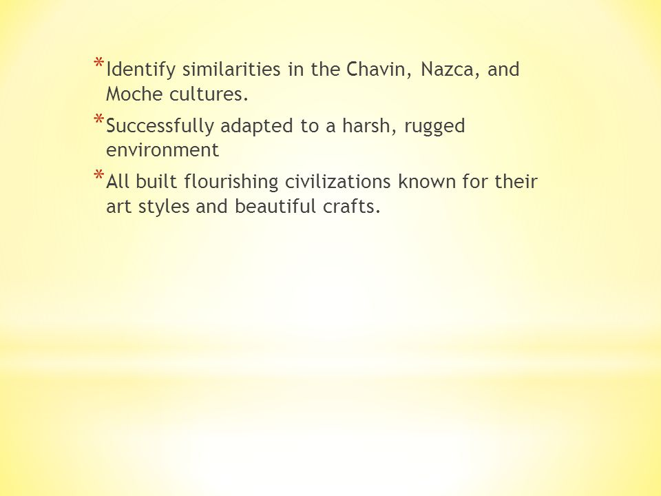 Identify similarities in the Chavin, Nazca, and Moche cultures.