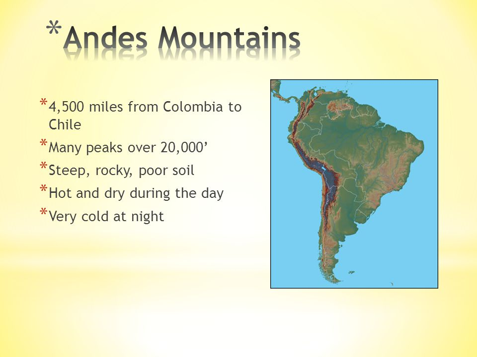 Andes Mountains 4,500 miles from Colombia to Chile