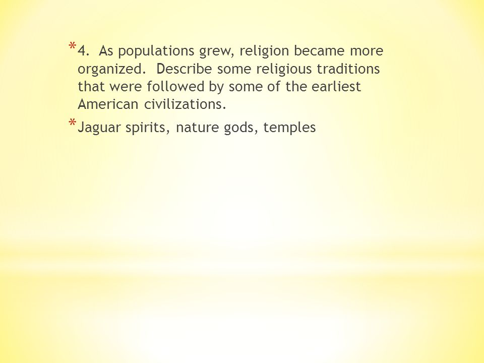 4. As populations grew, religion became more organized