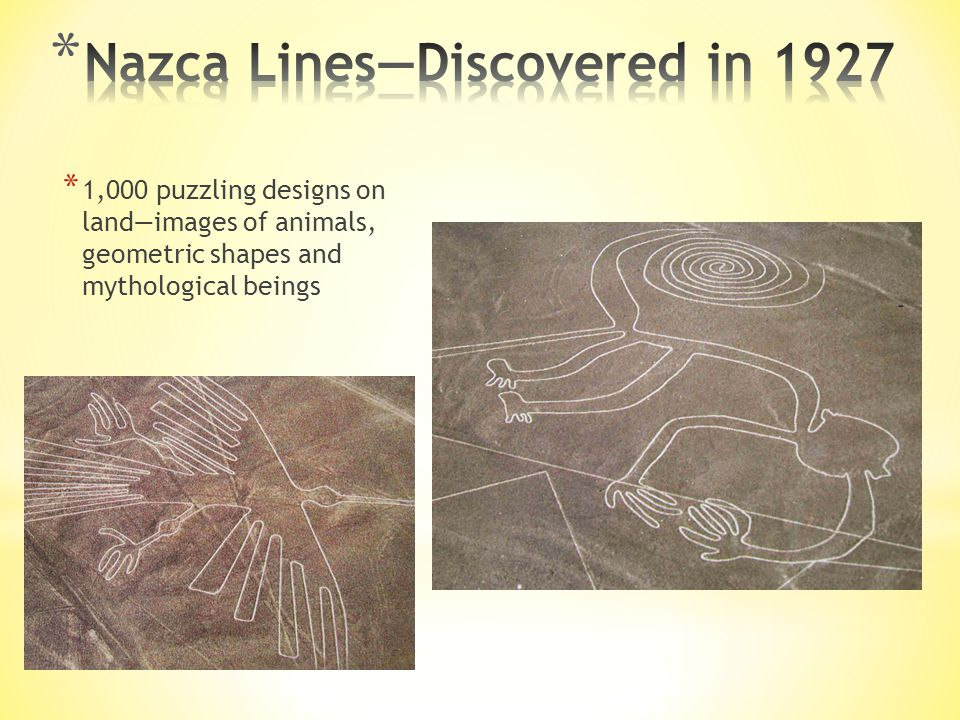 Nazca Lines—Discovered in 1927