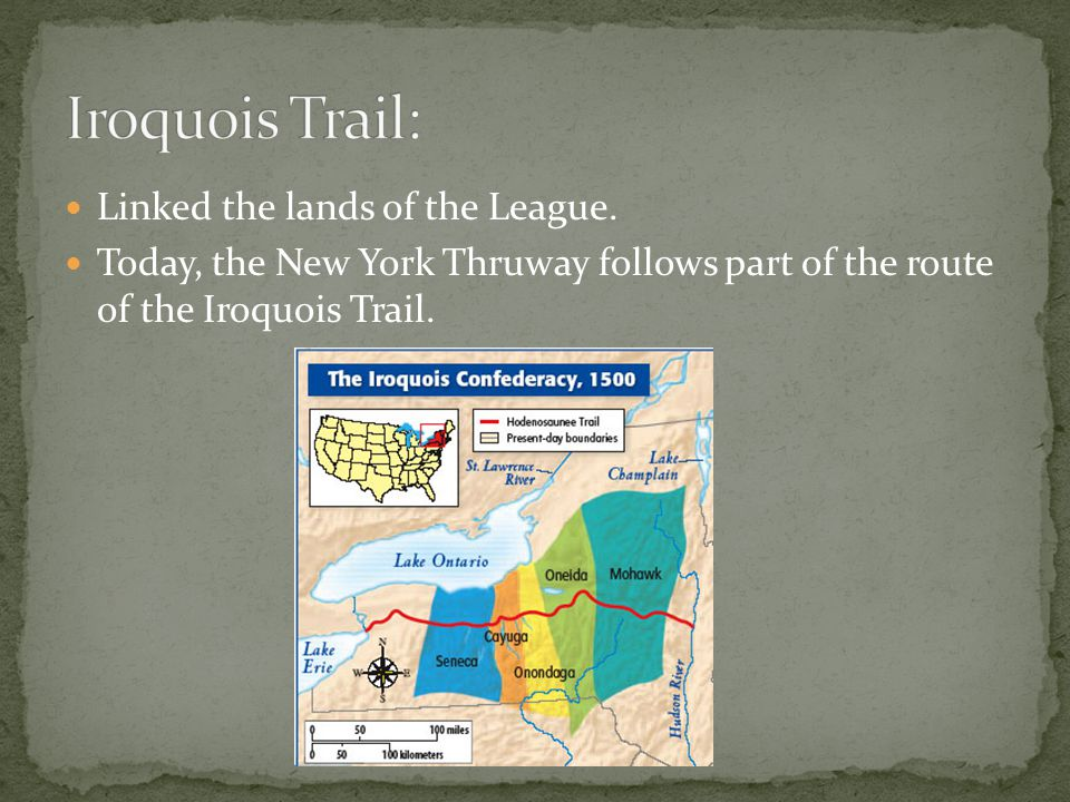 Iroquois Trail: Linked the lands of the League.
