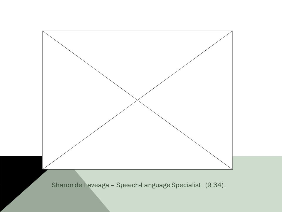 Sharon de Laveaga – Speech-Language Specialist (9:34)