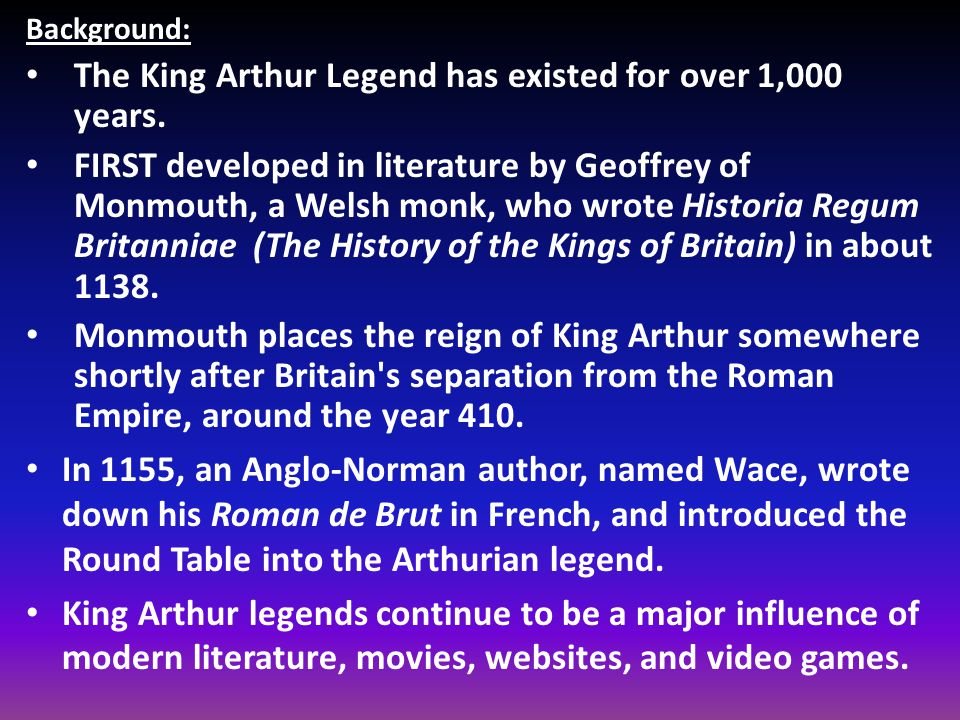 The King Arthur Legend has existed for over 1,000 years.