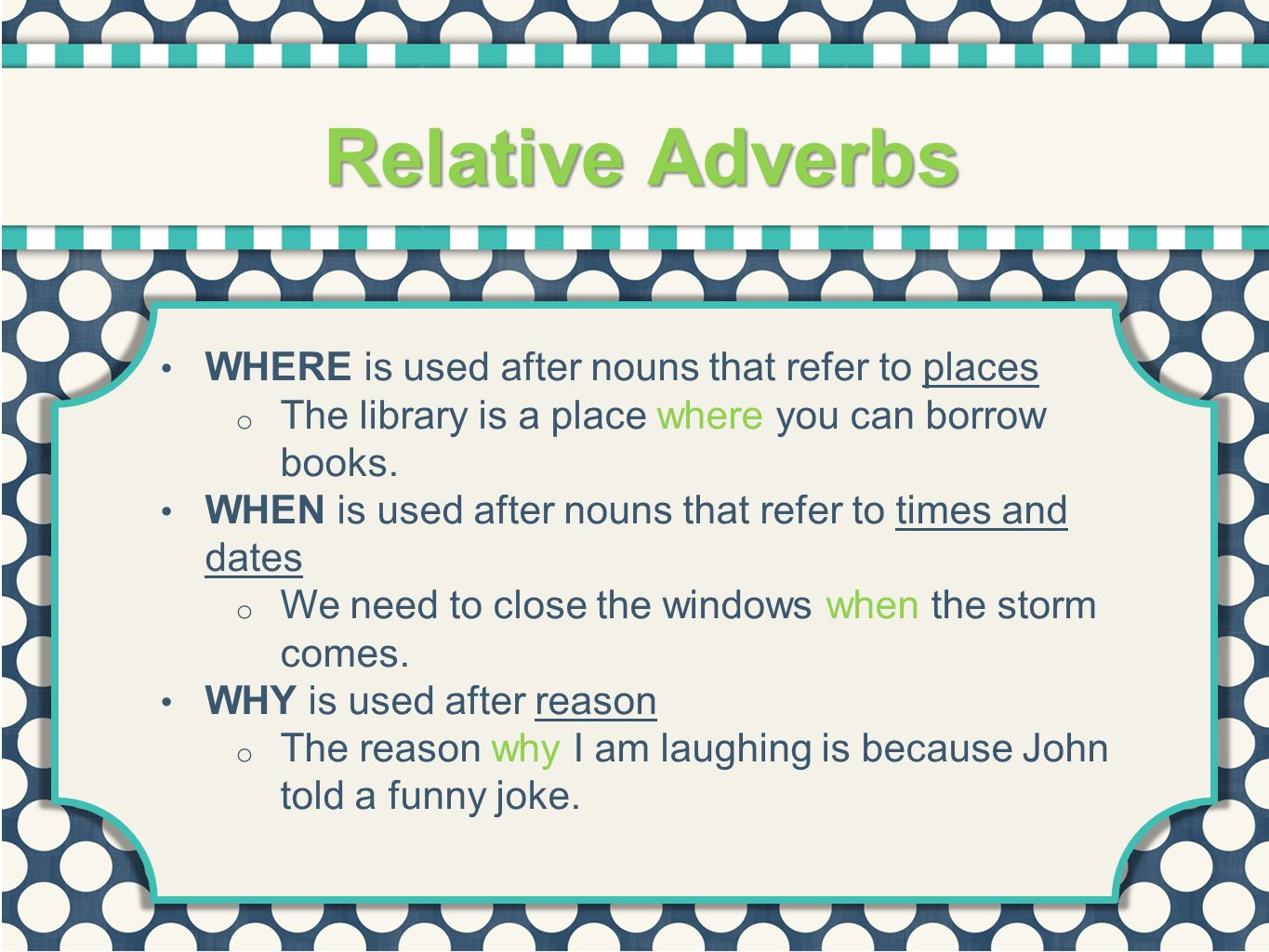 Relative Adverbs WHERE is used after nouns that refer to places