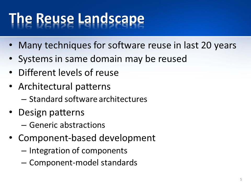 The Reuse Landscape Many techniques for software reuse in last 20 years. Systems in same domain may be reused.