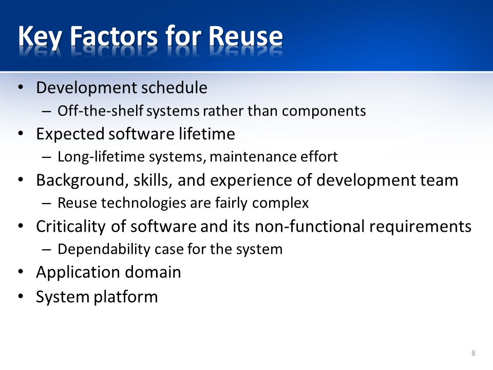 Key Factors for Reuse Development schedule Expected software lifetime