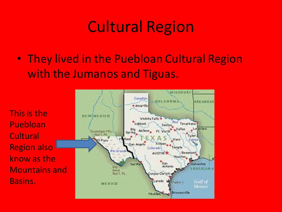 Cultural Region They lived in the Puebloan Cultural Region with the Jumanos and Tiguas.