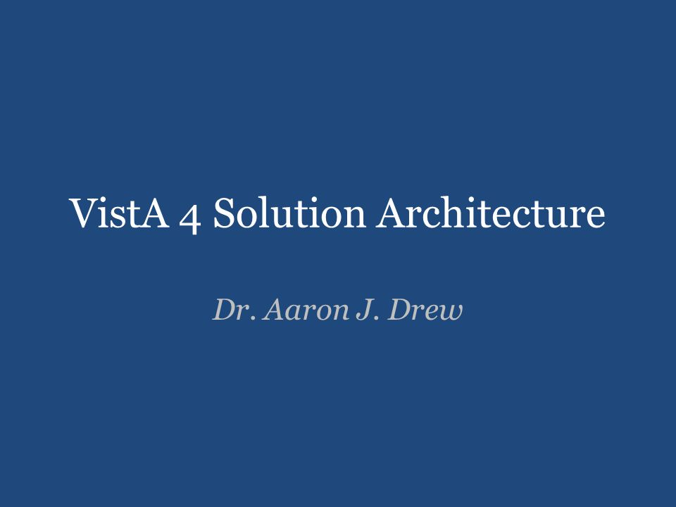 VistA 4 Solution Architecture