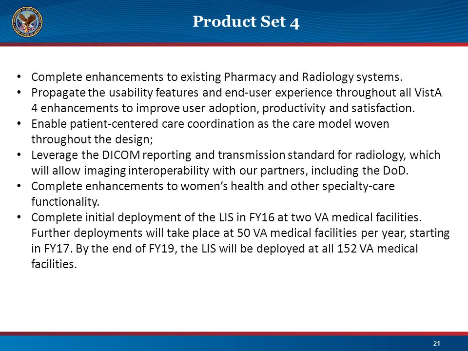 Product Set 4 Complete enhancements to existing Pharmacy and Radiology systems.