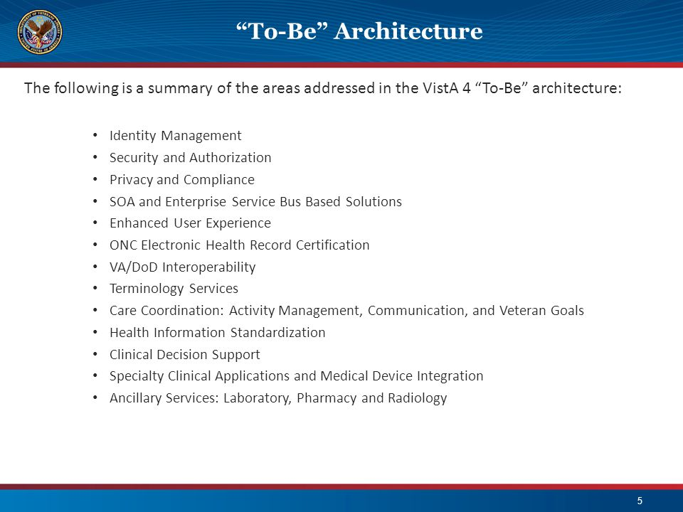 To-Be Architecture The following is a summary of the areas addressed in the VistA 4 To-Be architecture: