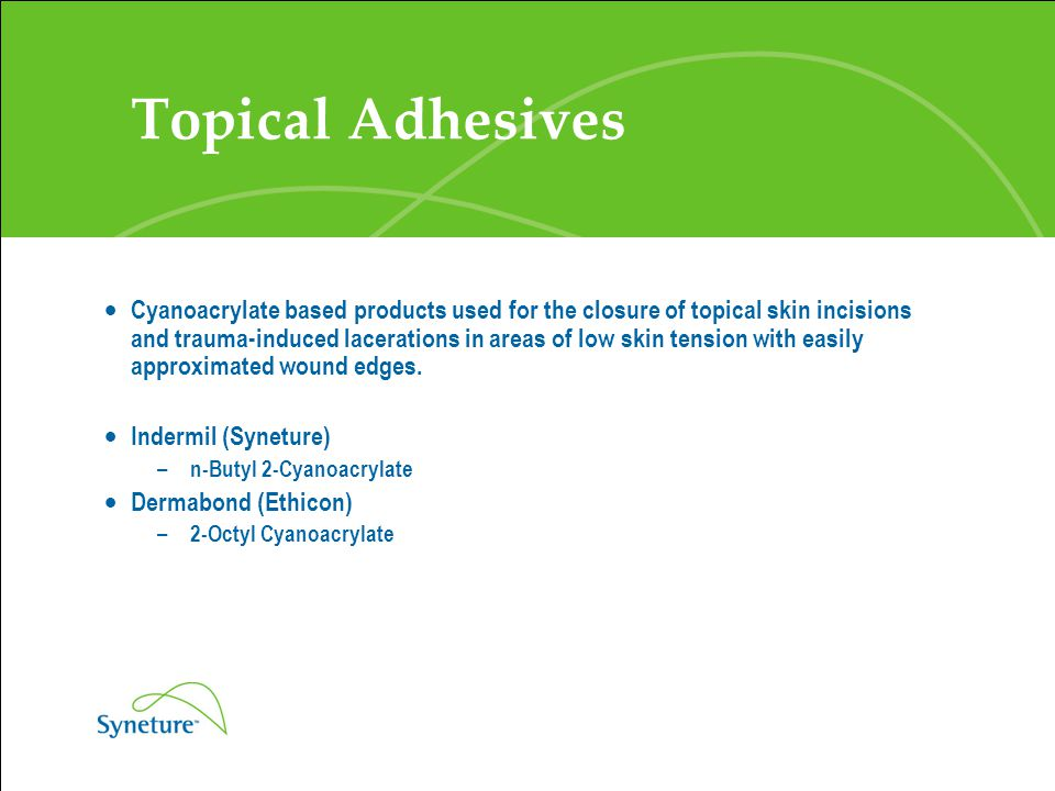 Topical Adhesives