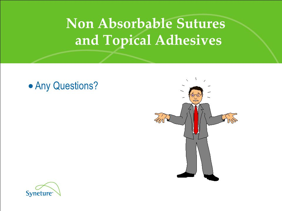 Non Absorbable Sutures and Topical Adhesives