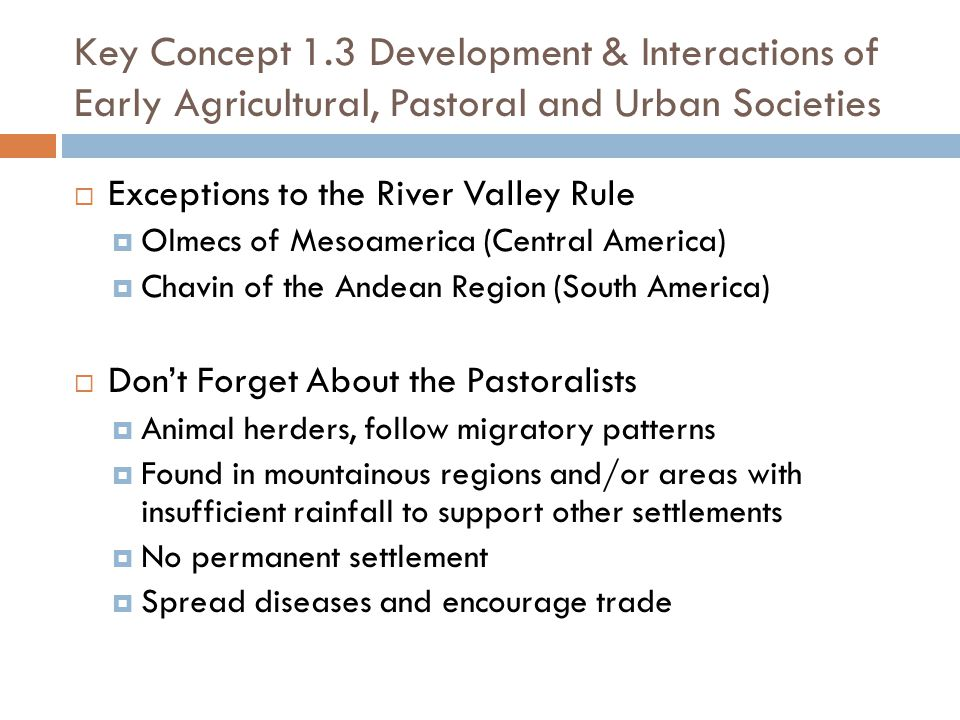 Key Concept 1.3 Development & Interactions of Early Agricultural, Pastoral and Urban Societies