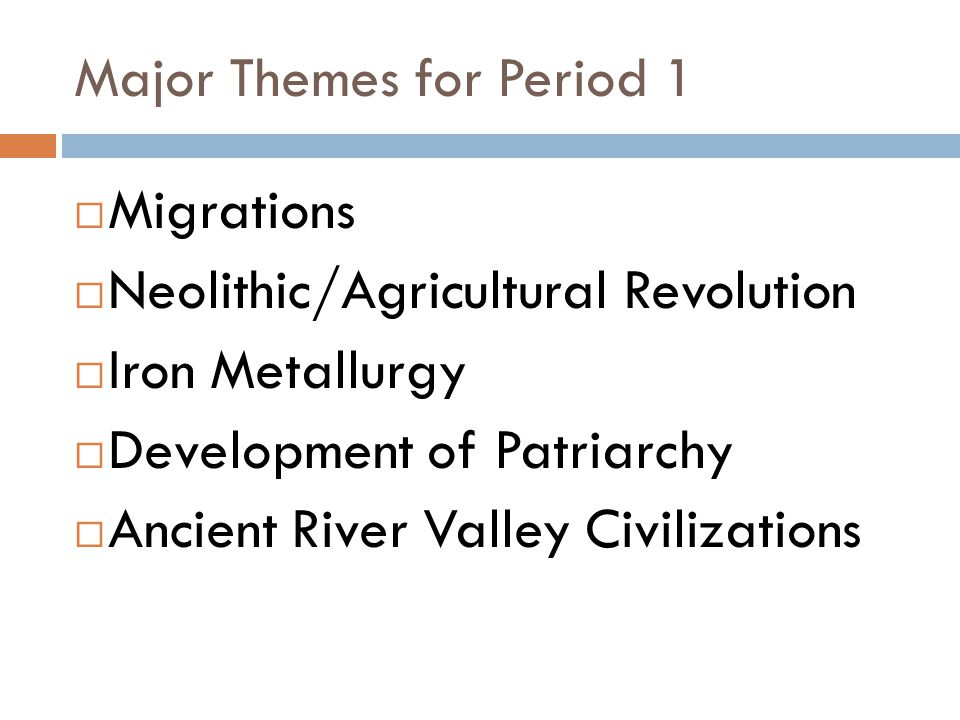 Major Themes for Period 1