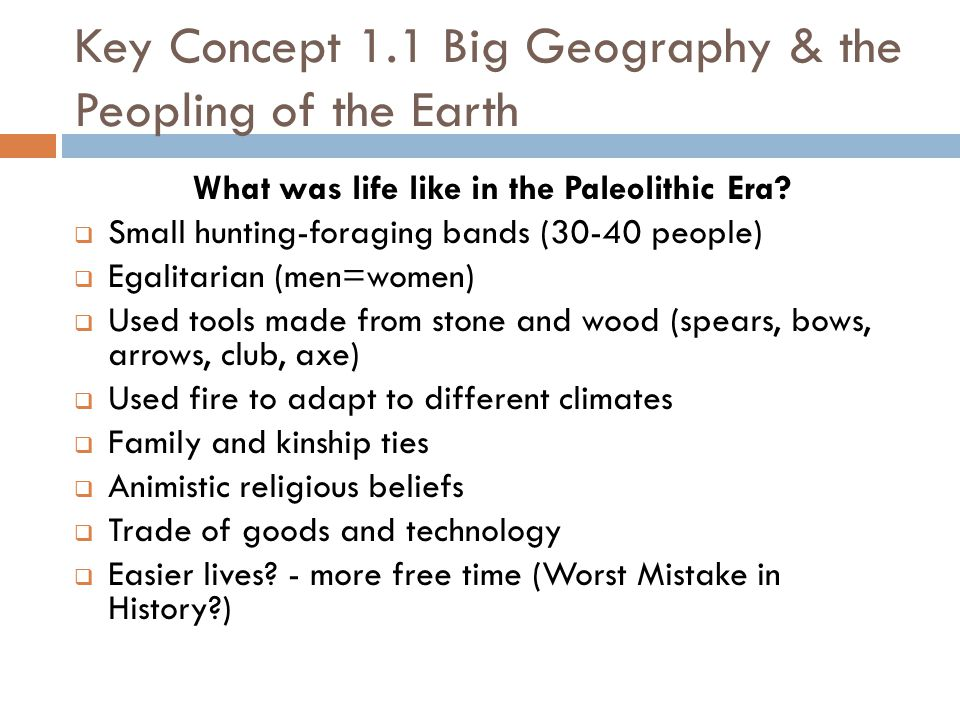 Key Concept 1.1 Big Geography & the Peopling of the Earth