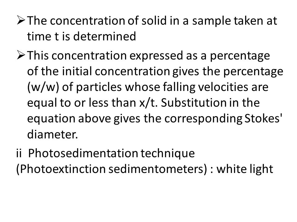 The concentration of solid in a sample taken at time t is determined