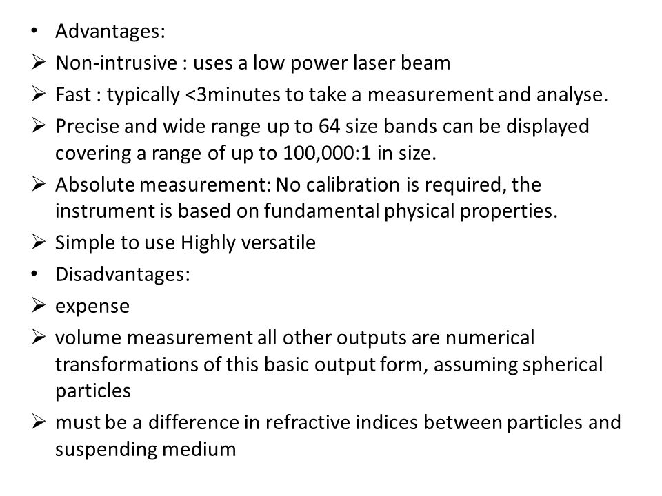 Advantages: Non-intrusive : uses a low power laser beam. Fast : typically <3minutes to take a measurement and analyse.