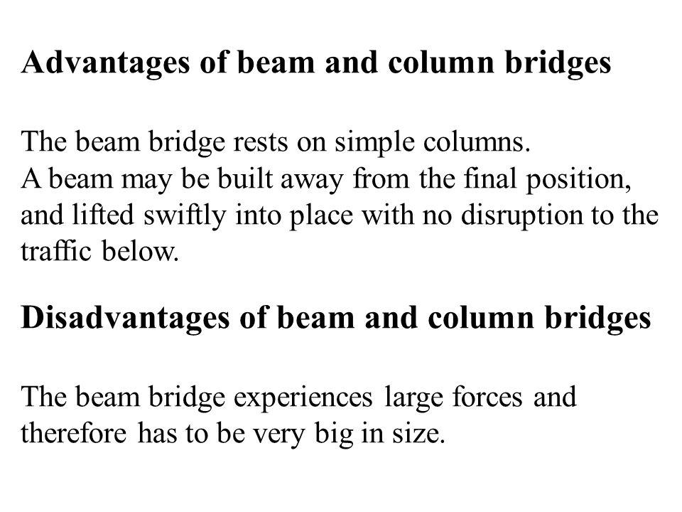 Advantages of beam and column bridges