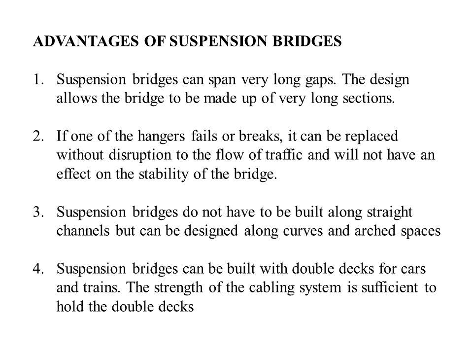 ADVANTAGES OF SUSPENSION BRIDGES