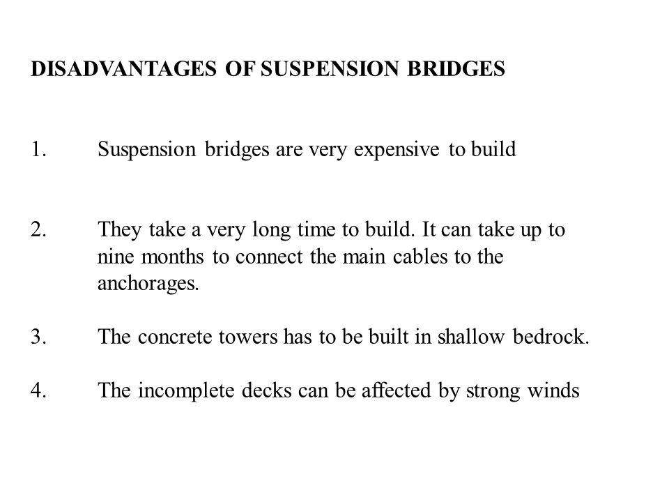 DISADVANTAGES OF SUSPENSION BRIDGES