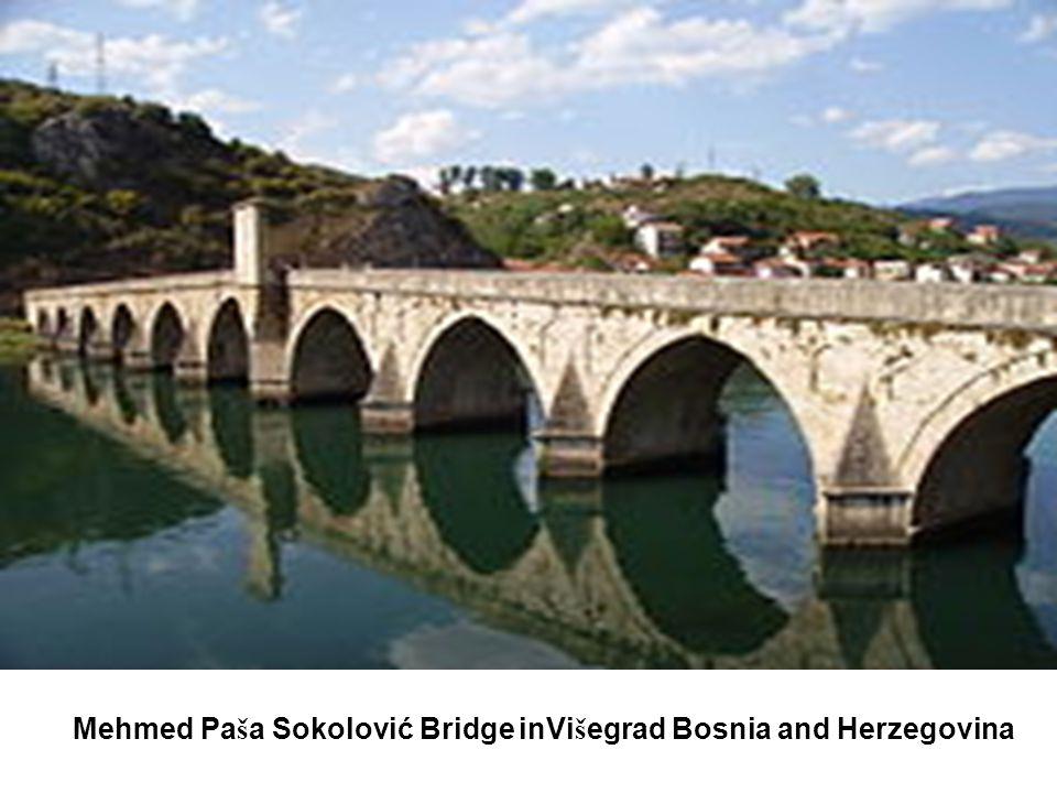 Mehmed Paša Sokolović Bridge inVišegrad Bosnia and Herzegovina