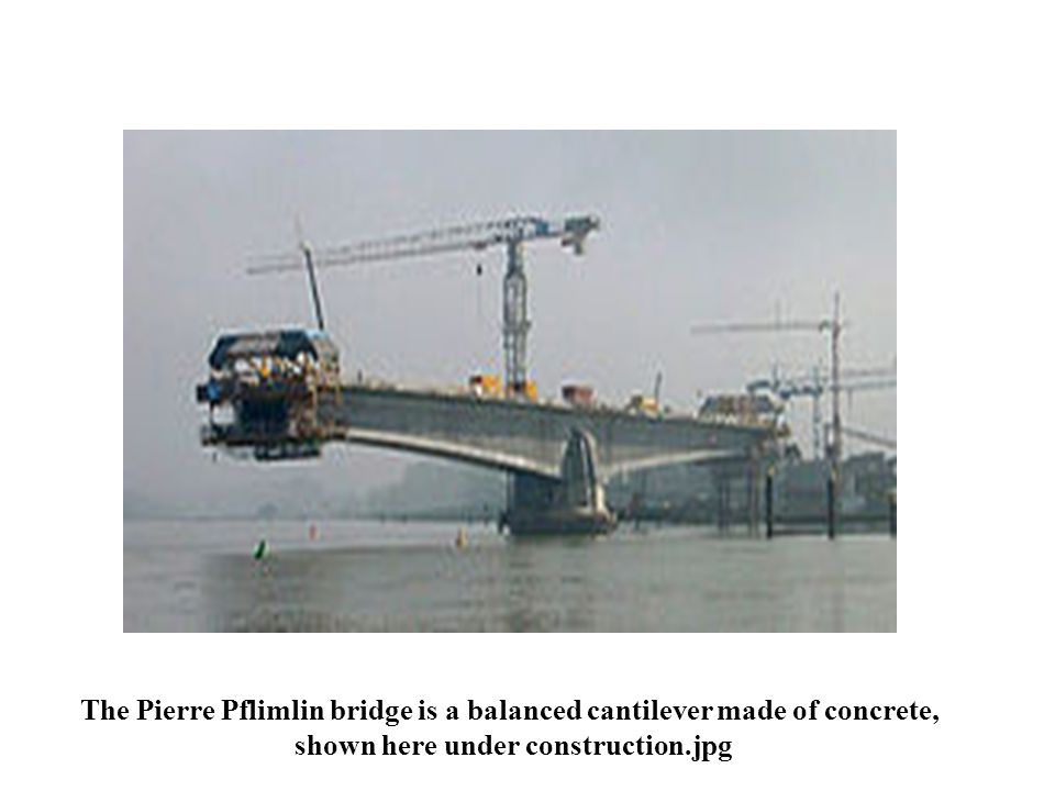The Pierre Pflimlin bridge is a balanced cantilever made of concrete,
