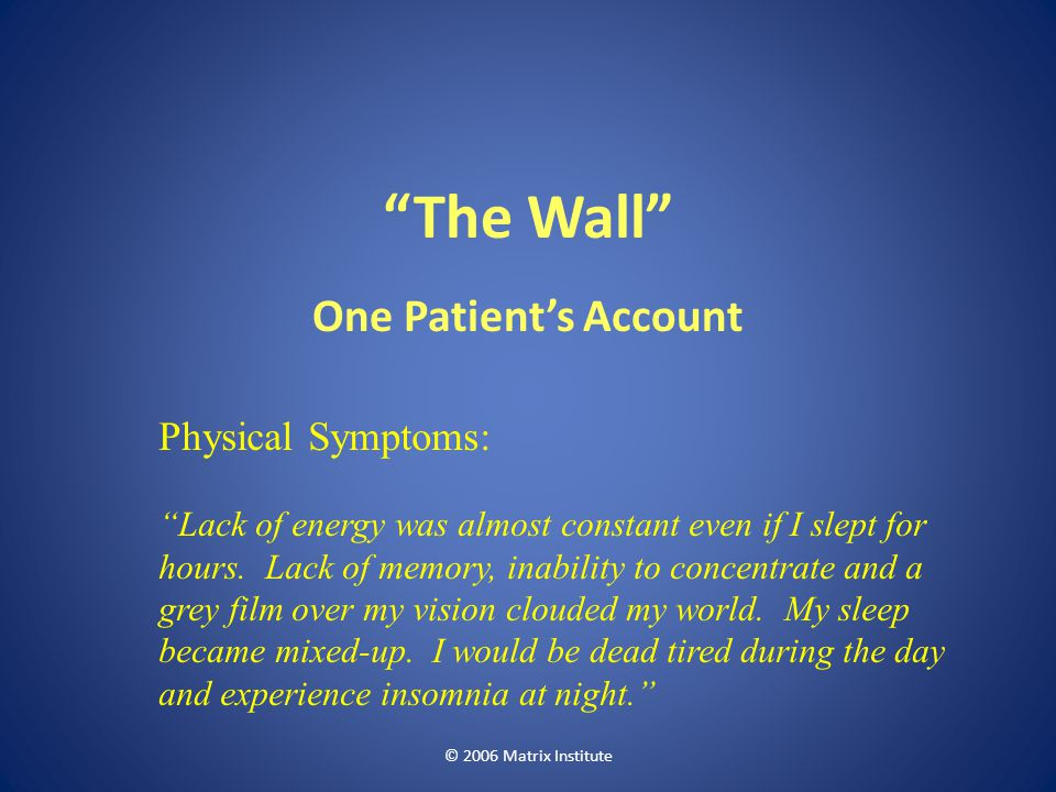 The Wall One Patient's Account Physical Symptoms: