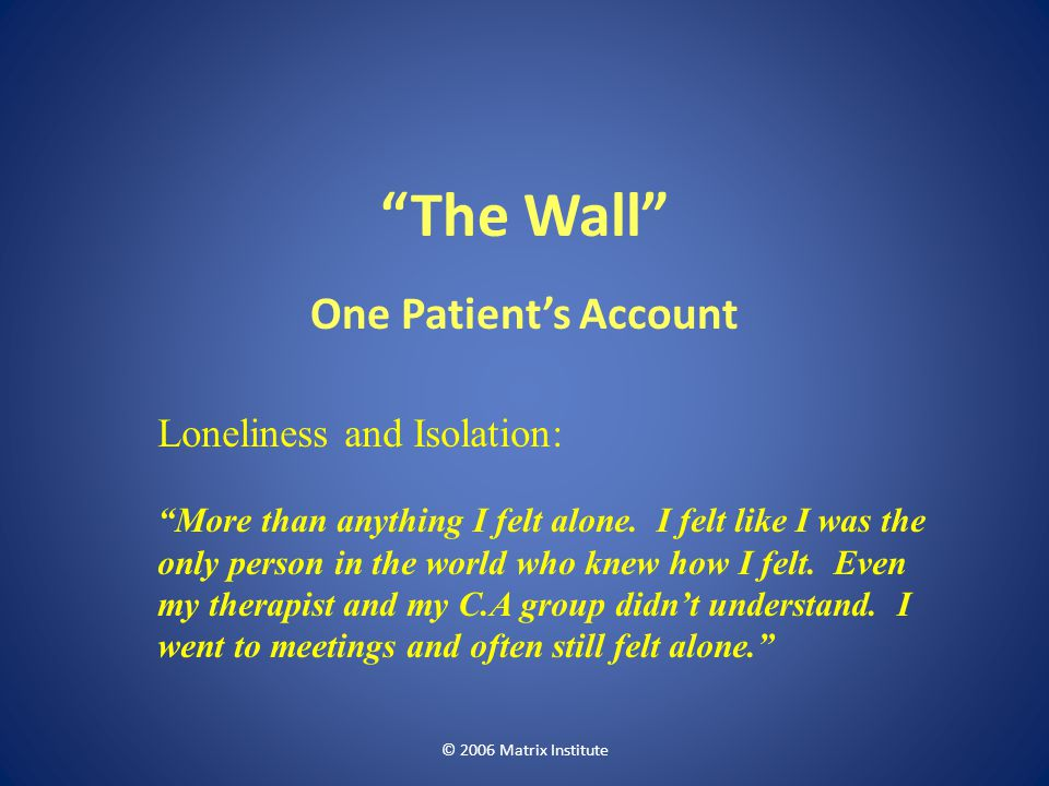 The Wall One Patient's Account Loneliness and Isolation: