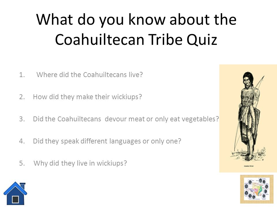 What do you know about the Coahuiltecan Tribe Quiz