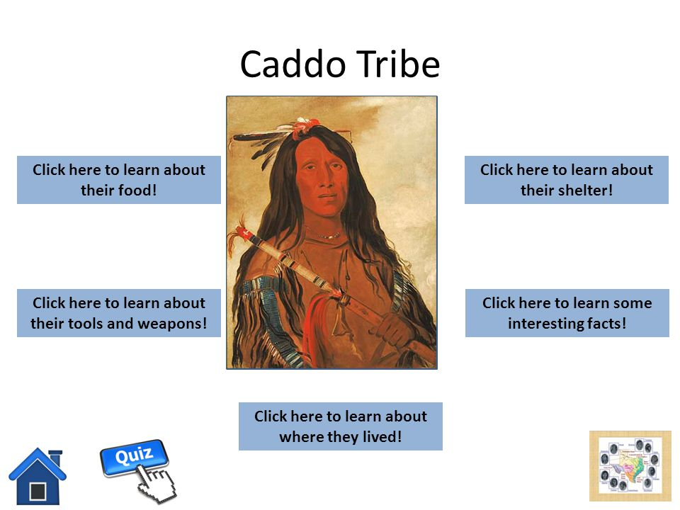 Caddo Tribe add picture here Click here to learn about their food!