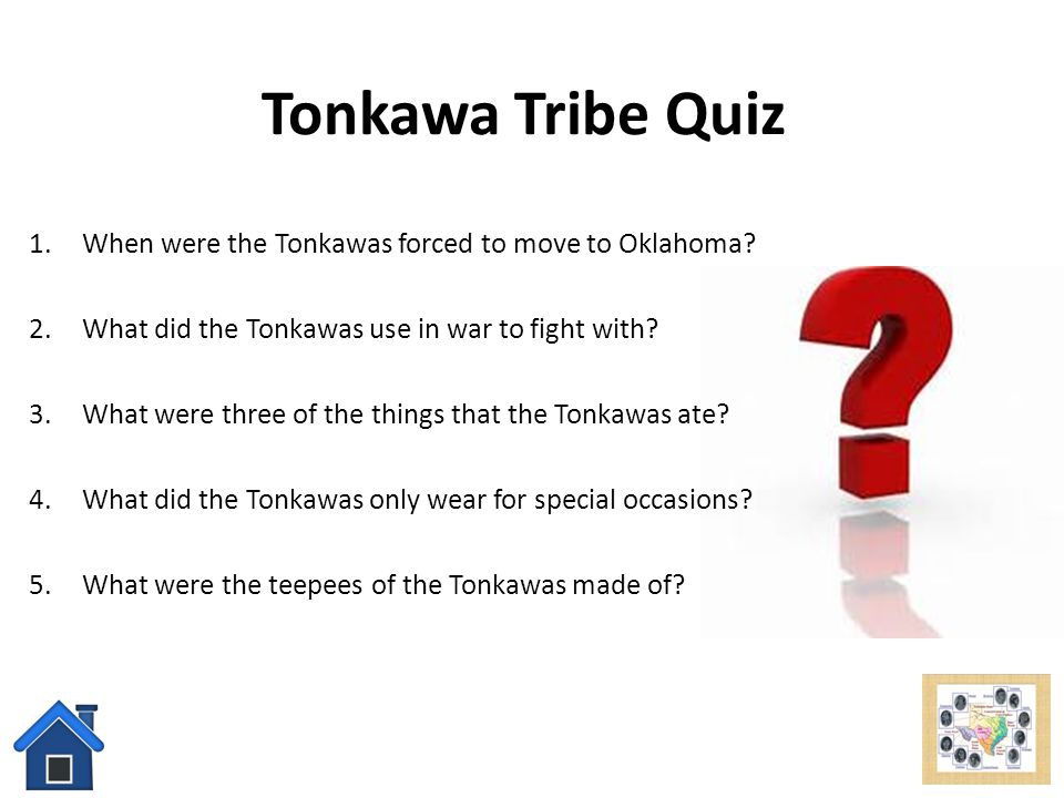 Tonkawa Tribe Quiz When were the Tonkawas forced to move to Oklahoma