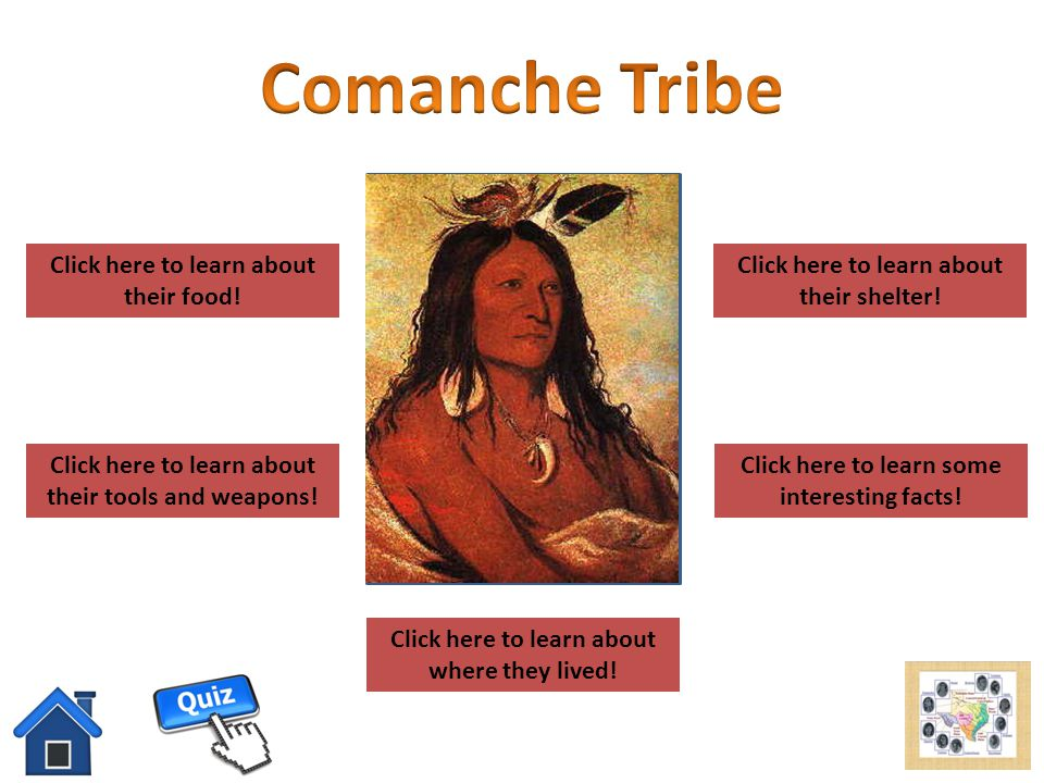 Comanche Tribe add picture here Click here to learn about their food!