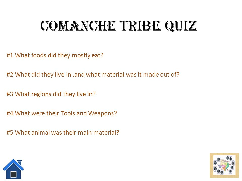 Comanche Tribe Quiz #1 What foods did they mostly eat