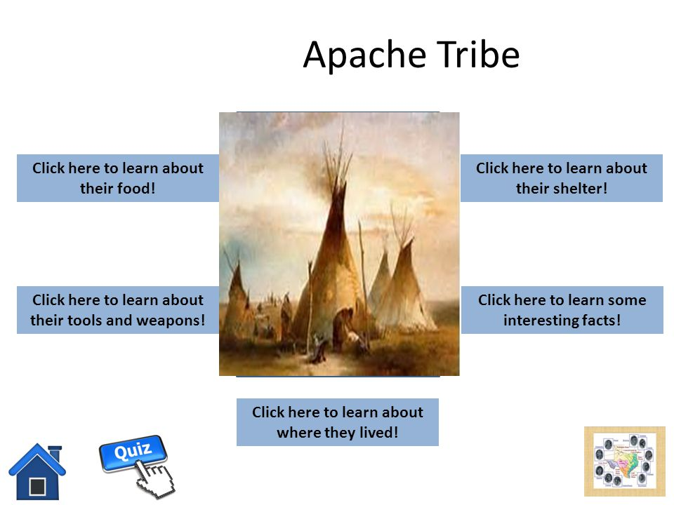 Apache Tribe add picture here Click here to learn about their food!
