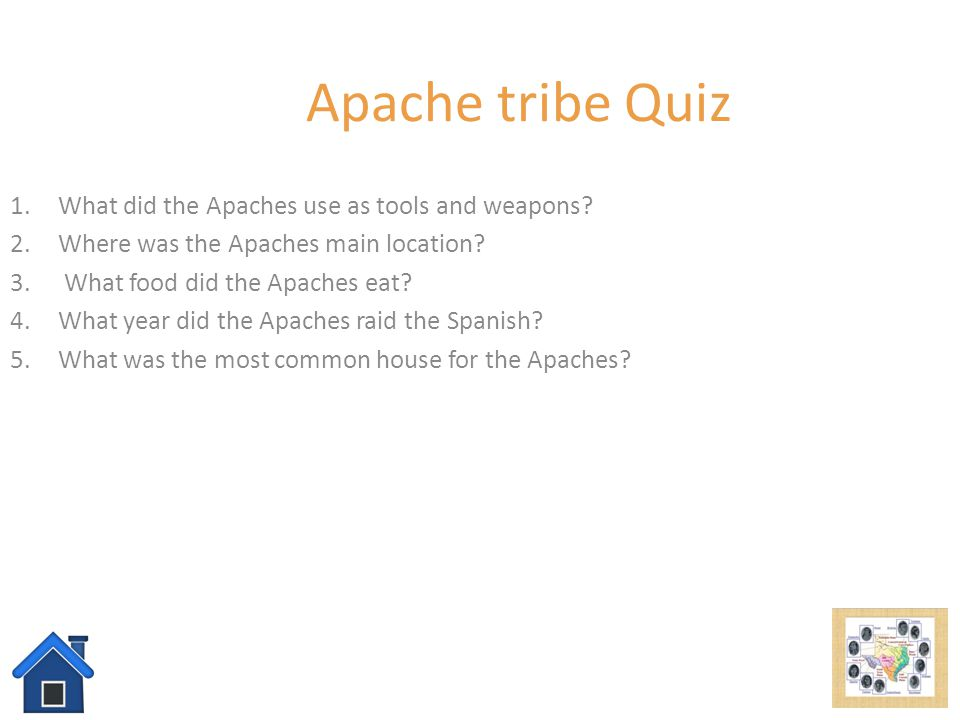 Apache tribe Quiz What did the Apaches use as tools and weapons