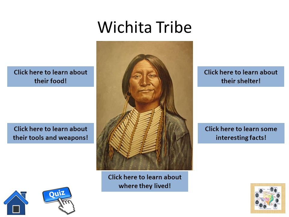 Wichita Tribe add picture here Click here to learn about their food!