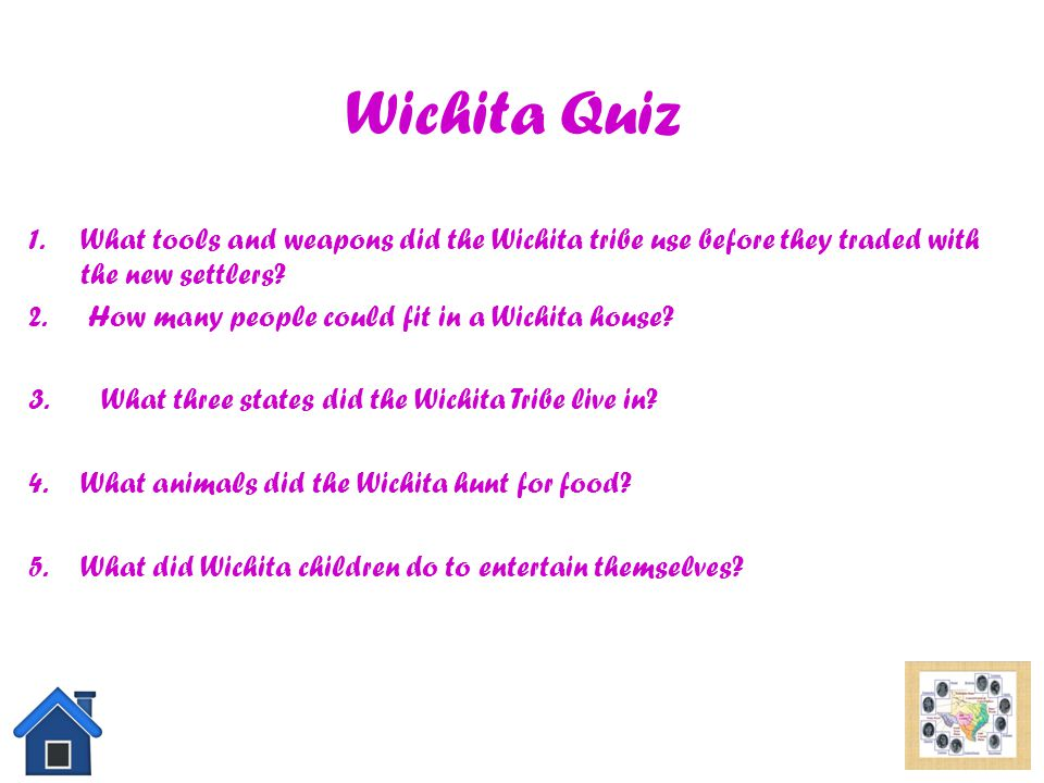 Wichita Quiz What tools and weapons did the Wichita tribe use before they traded with the new settlers
