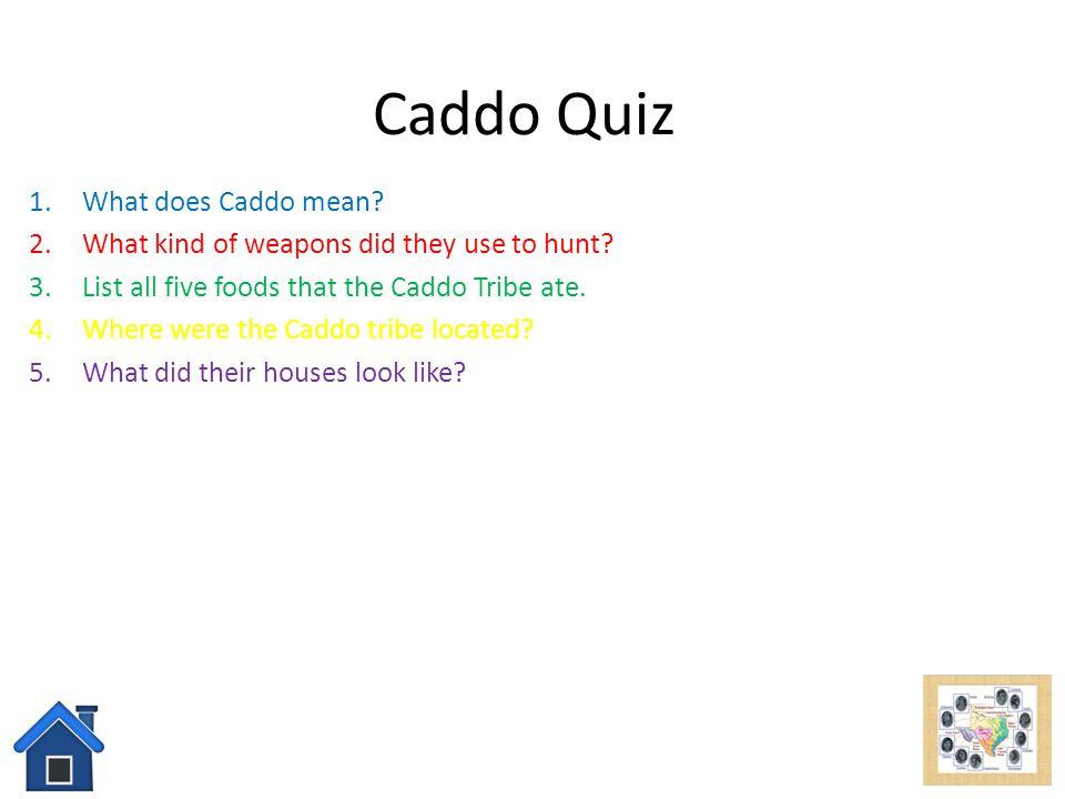 Caddo Quiz What does Caddo mean
