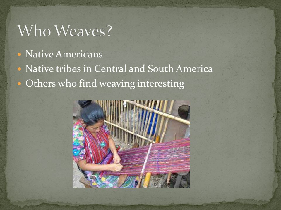 Who Weaves Native Americans